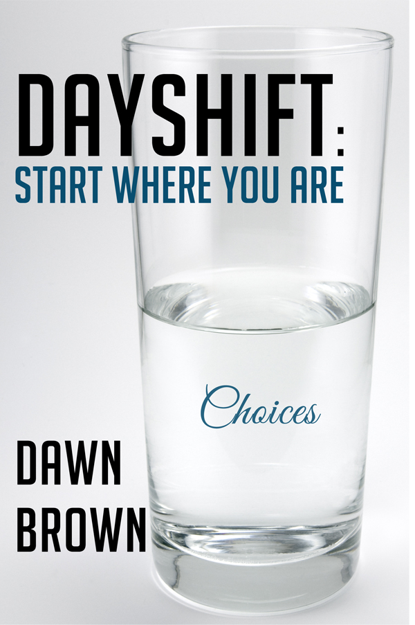 Dayshift: Start Where You Are (Amazon Edition)